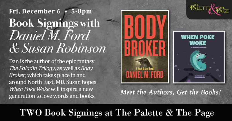 Daniel M. Ford & Susan Robinson - 2 Local Author Book Signings - The Palette & The Page - Elkton, MD