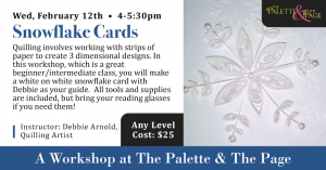 Workshop: Quilled Snowflake Cards - The Palette & The Page - Elkton, MD