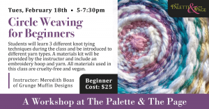 Workshop: Circle Weaving for Beginners - The Palette & The Page - Elkton, MD