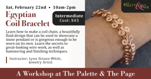 Workshop: Egyptian Coil Bracelet - The Palette & The Page - Elkton, MD